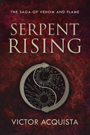 Serpent Rising - The Sage of Venom and Flame