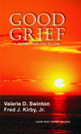 Good Grief -- A Journey from Loss to Love